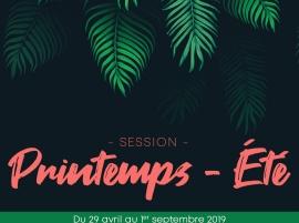 NOUVELLE SESSION PRINTEMPS/ÉTÉ 2019