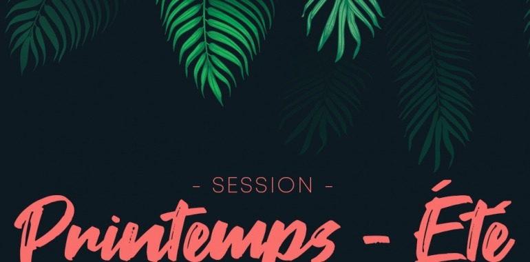 NEW SPRING/SUMMER SESSION 2019